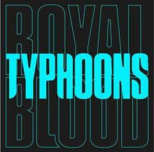 """Royal Blood - Typhoons (7"""" VINYL SINGLE)"""