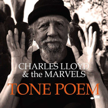 Charles Lloyd and The Marvels - Tone Poem (CD)