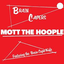 """Mott The Hoople - Brain Capers (12"""" VINYL LP)"""