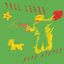 Paul Leary - Born Stupid (RED VINYL LP)
