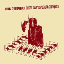 King Geedorah - Take Me To Your Leader (2 VINYL LP)