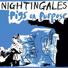 The Nightingales - Pigs on Purpose (2 VINYL LP)