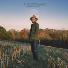 Hiss Golden Messenger - Quietly Blowing It (CD)