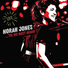 Norah Jones - 'Til We Meet Again Live (CD)