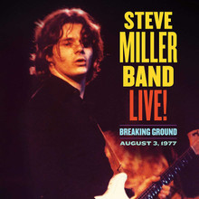 Steve Miller Band - Live! Breaking Ground, August 3, 1977 (CD)