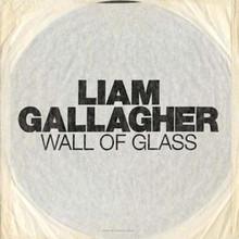 "Liam Gallagher - Wall Of Glass (7"" VINYL SINGLE)"