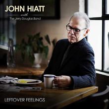 John Hiatt with The Jerry Douglas Band - Leftover Feelings (CD)