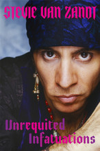 Stevie Van Zandt - Unrequited Infatuations. The Autobiography signed by Little Steven (BOOK)