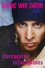 Stevie Van Zandt - Unrequited Infatuations. The Autobiography STANDARD UNSIGNED EDITION (BOOK)