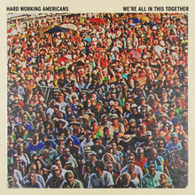 Hard Working Americans - We're All In This Together (CD)