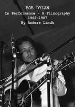 Anders Lindh - BOB DYLAN In Performance A Filmography 1962-1987 (BOOK)
