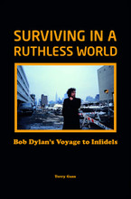 Bob Dylan, Surviving In A Ruthless World - Terry Gans (HARDBACK BOOK)