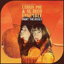 Larkin Poe & Nu Deco Ensemble - Paint The Roses Live In Concert (VINYL LP)