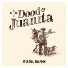 Sturgill Simpson - The Ballad of Dood & Juanita (LTD CD)