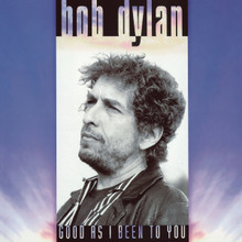 """Bob Dylan - Good As I Been To You (12"""" VINYL LP)"""