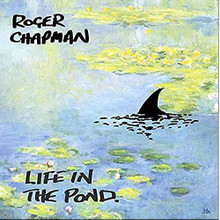 Roger Chapman - Life In The Pond (CD)