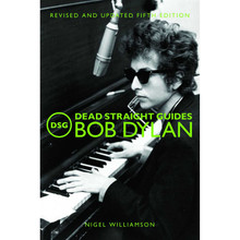 Bob Dylan Dead Straight Guide: Nigel Williamson 5th Edition (PAPERBACK BOOK)
