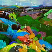 Woody Guthrie Cover Project - Home In This World Dustbowl Ballads (CD)