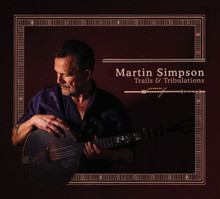 "Martin Simpson - Trails & Tribulations (2 x 12"" VINYL LP)"
