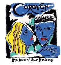 Caravan - It's None Of Your Business (VINYL LP)