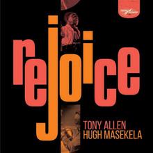 Tony Allen & Hugh Masekela - Rejoice (2CD)
