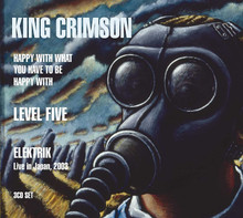 King Crimson - Happy With What, Level Five, Elektrik (3CD)