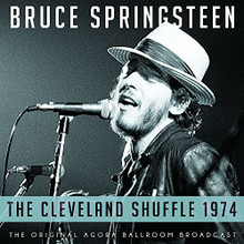 Bruce Springsteen - The Cleveland Shuffle 1974 (CD)