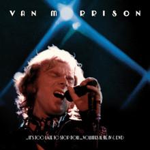 Van Morrison - ..It's Too Late to Stop Now... II, III, IV (3 x CD & DVD)
