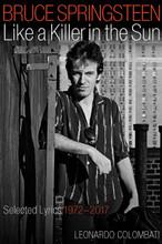 Bruce Springsteen, Like A Killer In The Sun - Leonardo Colombati (Hardback Book) Not Signed