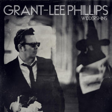 """Grant-Lee Phillips - Widdershins (12"""" VINYL LP)"""