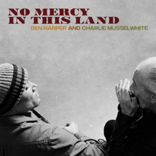 """Ben Harper and Charlie Musselwhite - No Mercy In This Land (12"""" VINYL LP)"""