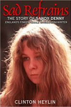 Clinton Heylin - No More Sad Refrains: The Life and Times of Sandy Denny (SIGNED HARDBACK BOOK)
