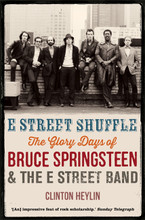 Clinton Heylin - E STREET SHUFFLE, The Glory Days of Bruce Springsteen and the E Street Band (SIGNED PAPERBACK BOOK)