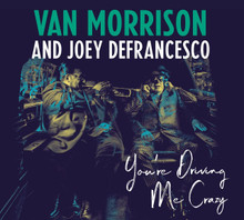 "Van Morrison & Joey DeFrancesco - You're Driving Me Crazy (2 x 12"" VINYL LP)"