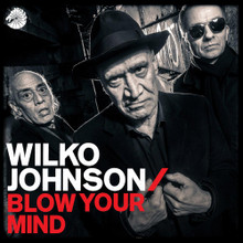 Wilko Johnson - Blow Your Mind (CD)