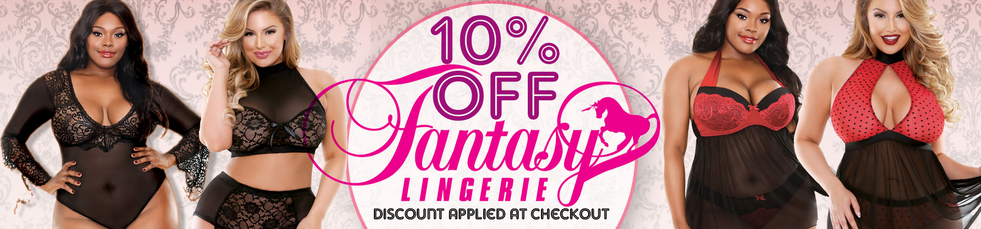 10% Off Fantasy Lingerie While Supplies Last!