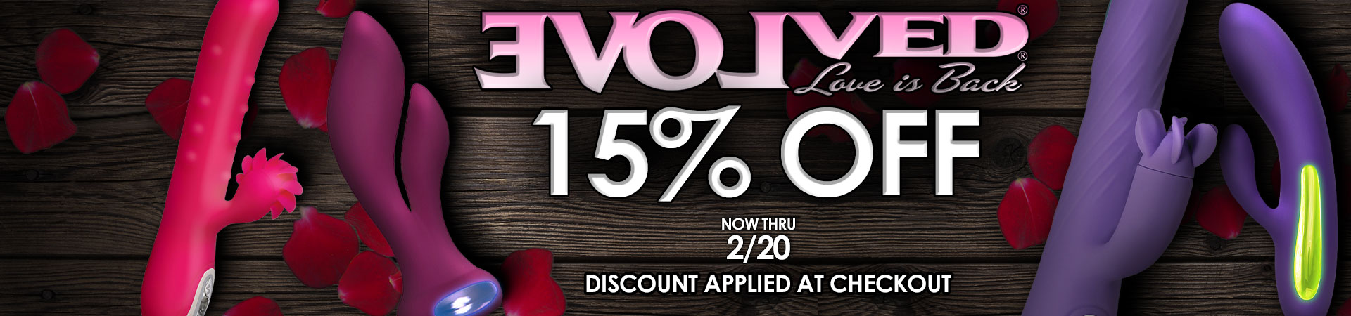 Save 15% On All Evolved Novelties Products - Discount Applied At Checkout - Now Thru 2/20