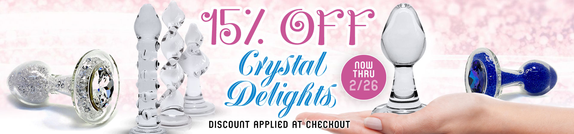 15% OFF Crystal Delights - End 2/26