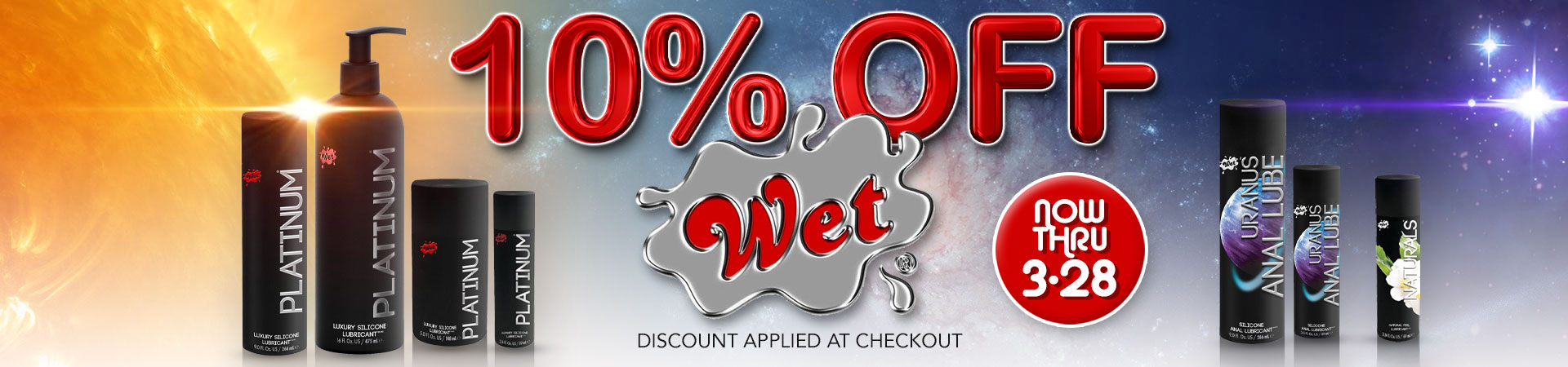 Save 10% On All Wet Luxury Lubricants - Now Thru March 28Th! Discount Applied At Checkout
