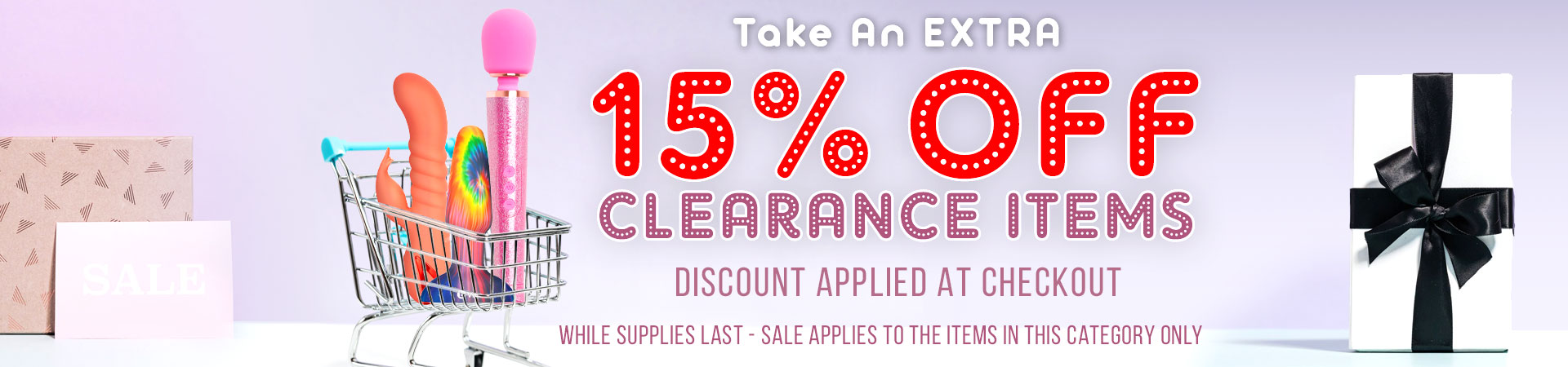 15% Off Clearance Items - Discount Applied At Checkout - While Supplies Last!