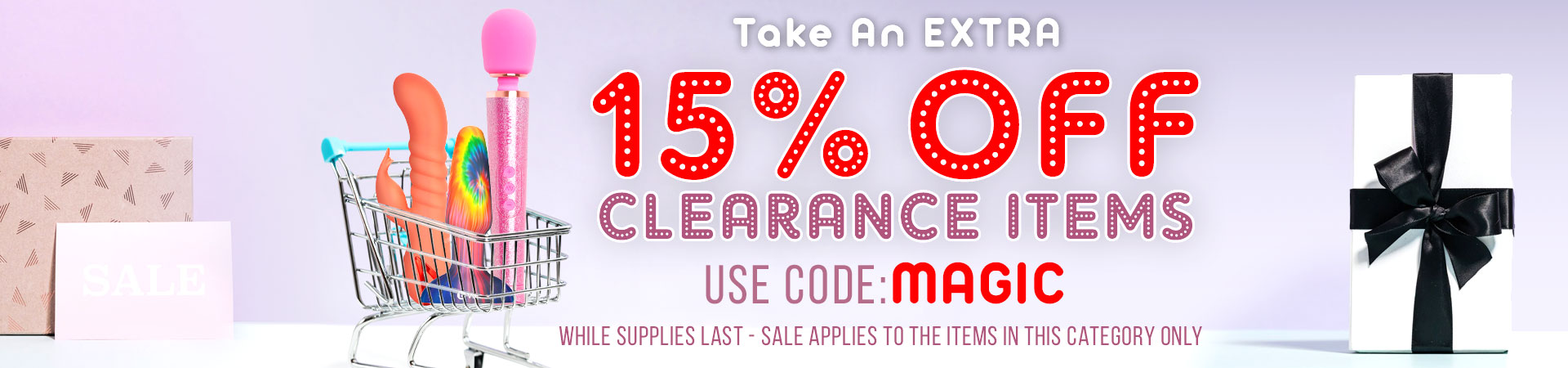 15% Off Clearance Items - Use Code: MAGIC - While Supplies Last!