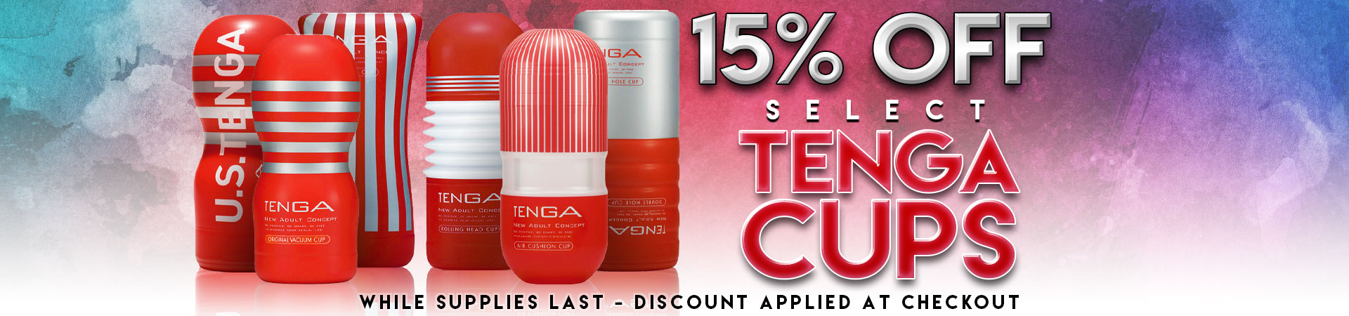 15% Off Select Tenga Cups - While Supplies Last!