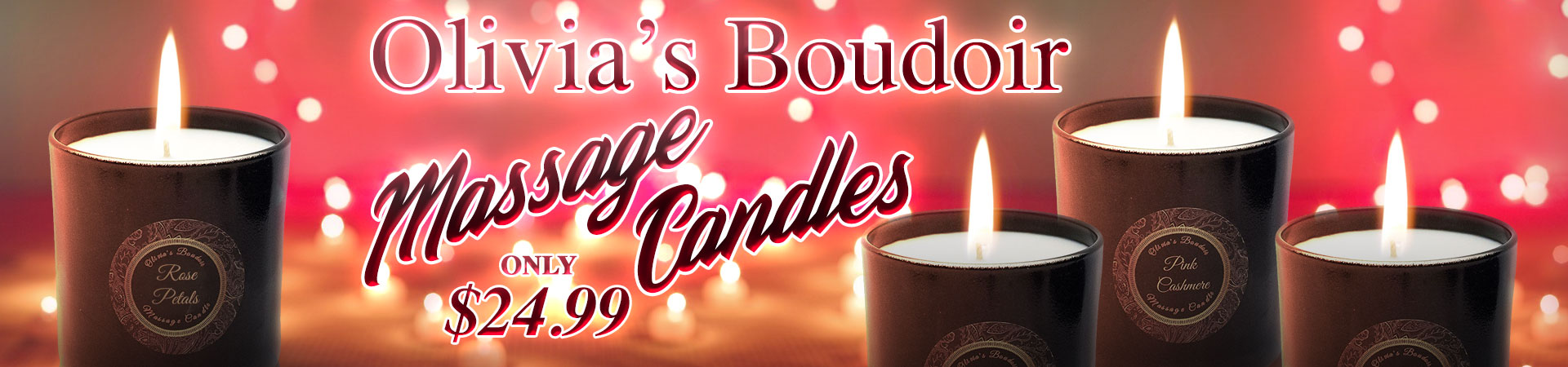 Olivia's Boudoir Massage Candles Are Now Only $24.99! - While Supplies Last!