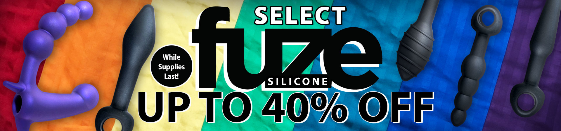 Big Discounts on Fuze Silicone! Up to 40% Off Select Items - While Supplies Last!