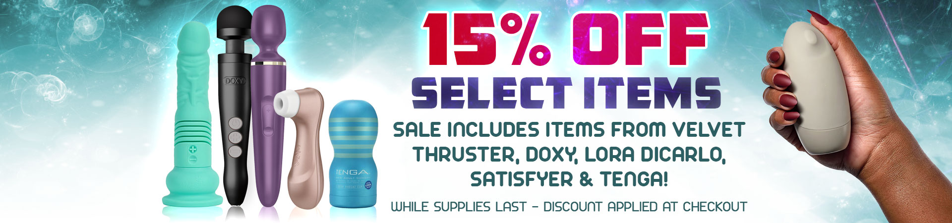 15% Off Select Items - Discount Applied At Checkout - While Supplies Last!