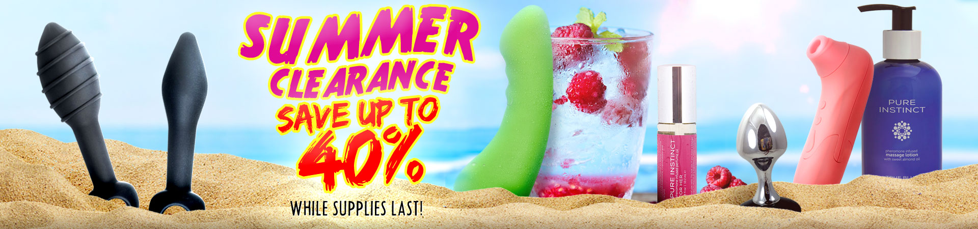 Summer Clearance - Save Up To 40% - While Supplies Last!