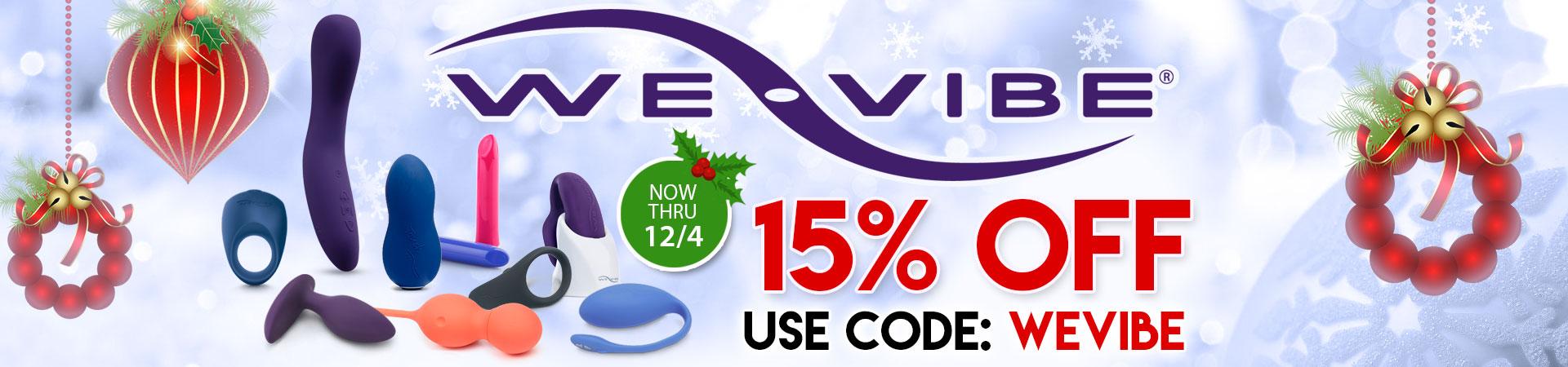 15% OFF We-Vibe - Use Code: WEVIBE - Now Thru 12/4