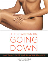 Low Down on Going Down: How to Give Her Mind-Blowing Oral Sex