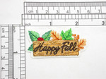 "Happy Fall Sign  Iron On Patch Applique Embroidered     Measures 1 1/8"" tall x 2 1/4"" wide"