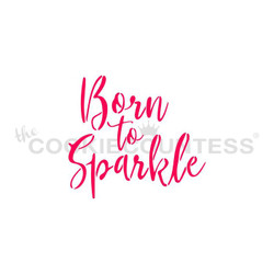 "Born to Sparkle stencil, Design is 2.75x2.47.  Overall size approximately 5.5"" x 5.5"". PINK sections in image are the open sections. Stencils are 5mil Food Grade plastic, washable and reusable."